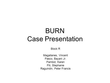 BURN Case Presentation
