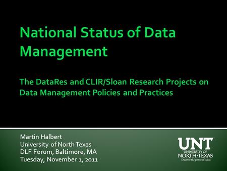 Martin Halbert University of North Texas DLF Forum, Baltimore, MA Tuesday, November 1, 2011.
