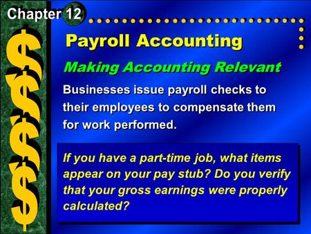 Payroll Accounting Making Accounting Relevant Businesses issue payroll checks to their employees to compensate them for work performed. Making Accounting.