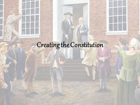 Creating the Constitution. The Weak Articles By mid-1780's, two schools of thought have emerged… –Articles are okay… can be slightly revised/amended.