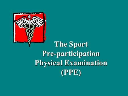 The Sport Pre-participation Physical Examination (PPE)