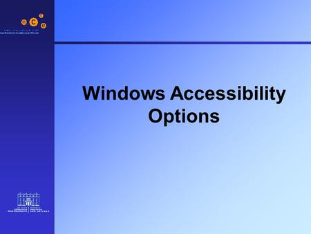 Windows Accessibility Options. 2 Keyboard Options StickyKeys For people who have difficulty holding down two of more keys at a time Enables user to press.