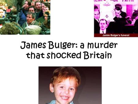 James Bulger: a murder that shocked Britain. Some responses to the case Justice for James Angel In Heaven BBC news.