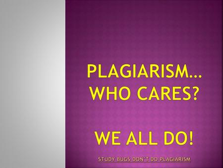 Stealing someone else's work Avoiding Plagiarism Avoiding Plagiarism Graphic from Iclipartforschools.com.