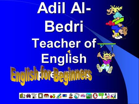 Adil Al- Bedri Teacher of English presents. THE ARTICLES 2006 Lesson Three.