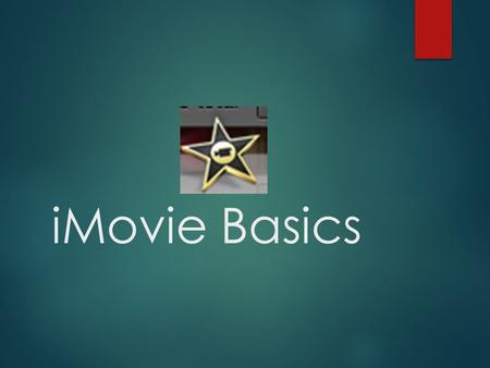 IMovie Basics. Before you Begin…  Make sure you have the photos & Videos you want to use organized!  Import photos & videos into iphoto!