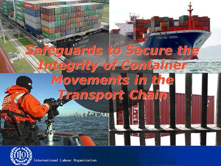 Safeguards to Secure the Integrity of Container Movements in the Transport Chain.