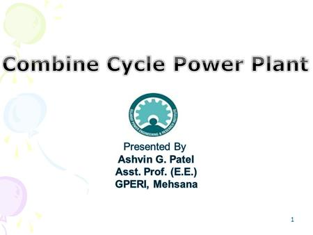 1. In combined cycle power plant (CCPP), the Brayton cycle & Rankine cycles are combined. 2.