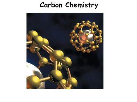 Carbon Chemistry. 9.5 Content Standard D 13. Explain how the structure of the carbon atom affects the type of bonds it forms in organic and inorganic.