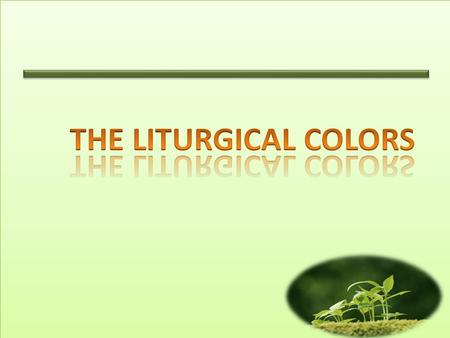 THE LITURGICAL COLORS.