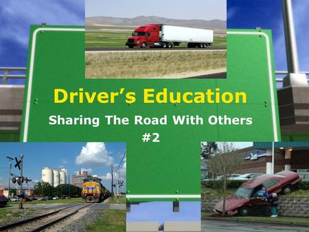 Driver's Education Sharing The Road With Others #2.