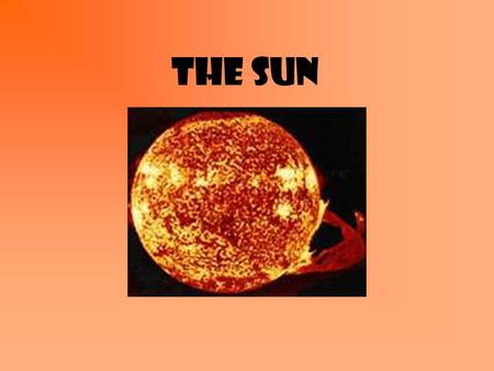 The sun Aim: What are some characteristics of the sun? I. Sun – the closest star to earth. a.Star – creates its own energy by fusing hydrogen into helium.
