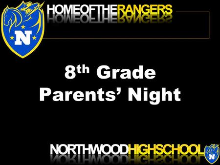 8 th Grade Parents' Night. Testing Programs Grades 10-12 ( PSAT and OGT testing) Special Northwood High School Programs ( Penta) Other Services Offered.