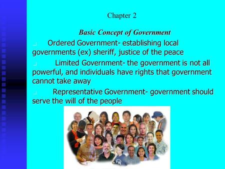 Chapter 2 Basic Concept of Government Ordered Government- establishing local governments (ex) sheriff, justice of the peace Ordered Government- establishing.