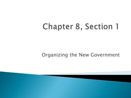 Organizing the New Government