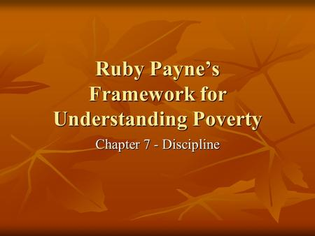 Ruby Payne's Framework for Understanding Poverty Chapter 7 - Discipline.