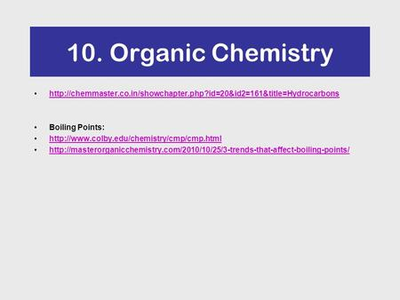 10. Organic Chemistry  Boiling Points: