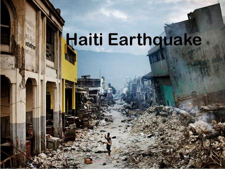 Haiti Earthquake. Where it occurred The red shows where the disaster mainly occurred.