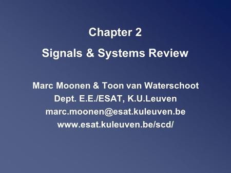 Chapter 2 Signals & Systems Review