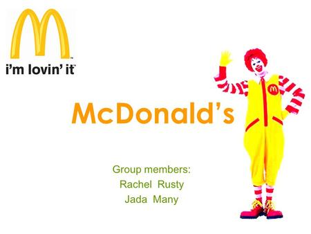 McDonald's Group members: Rachel Rusty Jada Many.