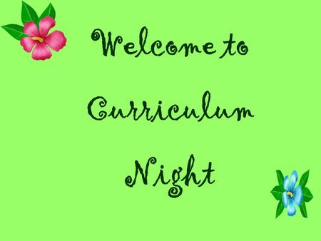 Welcome to Curriculum Night. A Day in Paradise Curriculum Information Homework in Fifth Grade Parent/Teacher Communication.