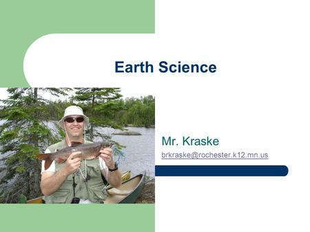 Earth Science Mr. Kraske