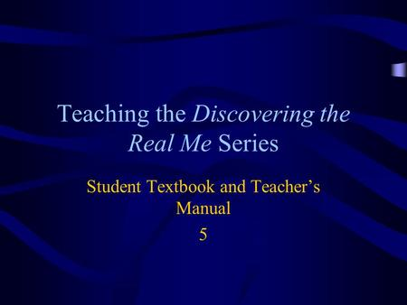 Teaching the Discovering the Real Me Series Student Textbook and Teacher's Manual 5.