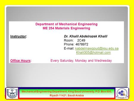 قسم الهندسة الميكانيكية Mechanical Engineering Department, King Saud University, P.O. Box 800, Riyadh 11421, Saudi Arabia Department of Mechanical Engineering.