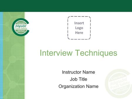 Interview Techniques Instructor Name Job Title Organization Name.