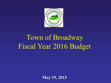 Town of Broadway Fiscal Year 2016 Budget May 19, 2015.
