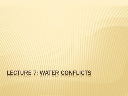  Students will understand how water does and does not lead to violent conflict.
