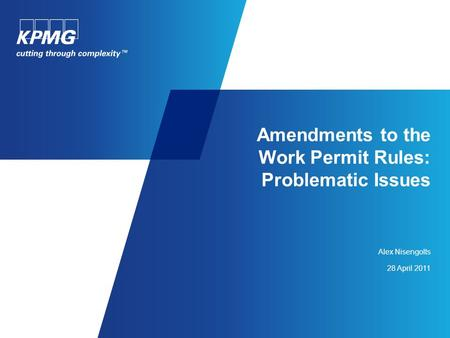 Amendments to the Work Permit Rules: Problematic Issues Alex Nisengolts 28 April 2011.