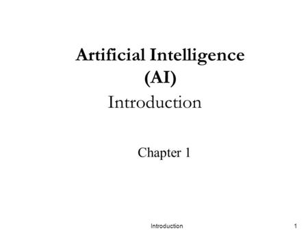 Introduction1 Artificial Intelligence (AI) Introduction Chapter 1.