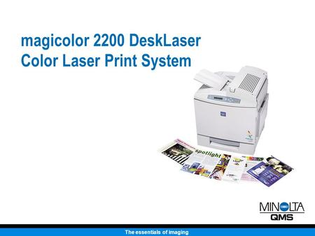 The essentials of imaging magicolor 2200 DeskLaser Color Laser Print System.