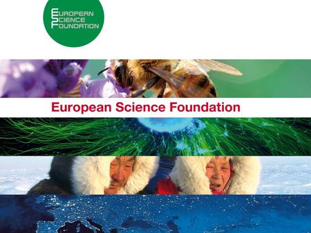 About the European Science Foundation 1. 2 Setting Science Agendas for Europe The European Science Foundation provides a common platform for its Member.