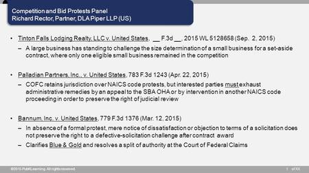 Of XX Competition and Bid Protests Panel Richard Rector, Partner, DLA Piper LLP (US) ©2015 PubKLearning. All rights reserved.1 Tinton Falls Lodging Realty,