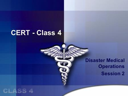 CERT - Class 4 Disaster Medical Operations Session 2.