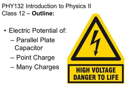 PHY132 Introduction to Physics II Class 12 – Outline: