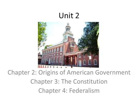 Unit 2 Chapter 2: Origins of American Government