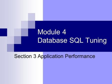 Module 4 Database SQL Tuning Section 3 Application Performance.