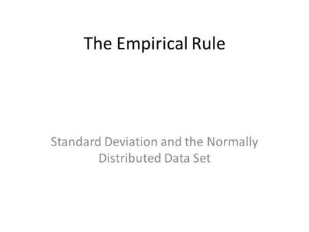 Standard Deviation and the Normally Distributed Data Set
