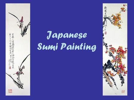 Japanese Sumi Painting. Bamboo With Leaves The Japanese style of painting with a bamboo brush and ink is called Sumi Painting. It aims to capture the.