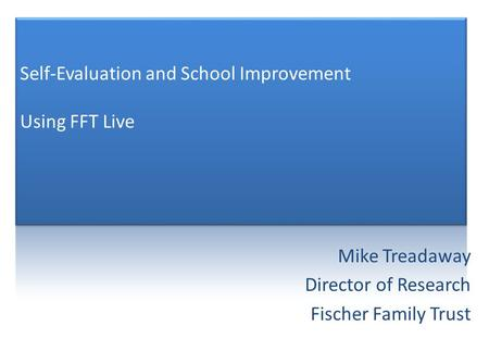 Mike Treadaway Director of Research Fischer Family Trust.