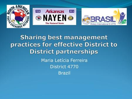 Maria Letícia Ferreira District 4770 Brazil. Do you want to build stronger relationships with your exchange partners around the world?