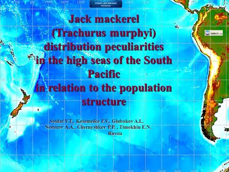 Jack mackerel (Trachurus murphyi) distribution peculiarities in the high seas of the South Pacific in relation to the population structure Soldat V.T.,
