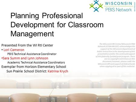 Presented From the WI RtI Center Lori Cameron PBIS Technical Assistance Coordinator Sara Summ and Lynn Johnson Academic Technical Assistance Coordinators.
