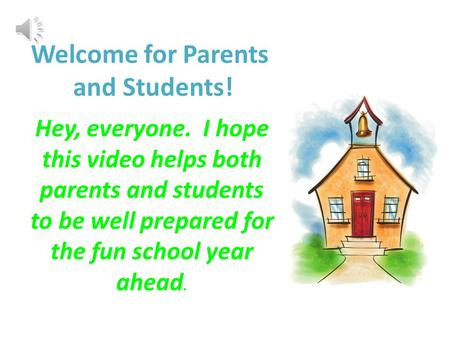 Welcome for Parents and Students! Hey, everyone. I hope this video helps both parents and students to be well prepared for the fun school year ahead.