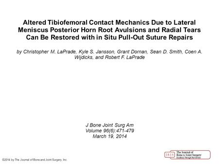 Altered Tibiofemoral Contact Mechanics Due to Lateral Meniscus Posterior Horn Root Avulsions and Radial Tears Can Be Restored with in Situ Pull-Out Suture.