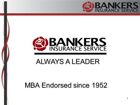 A division of Financial & Professional Risk Solutions, Inc. In California: Financial & Professional Risk Solutions Insurance Agency, Inc. 1 ALWAYS A LEADER.