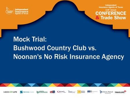 Mock Trial: Bushwood Country Club vs. Noonan's No Risk Insurance Agency.